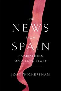 "27book  /// ""The News from Spain"" by Joan Wickersham"